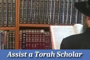Support and Assist a Torah Scholar