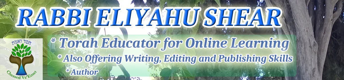 Study Torah Online with Rabbi Eliyahu Shear. Aliyah Assistance Offered Too!